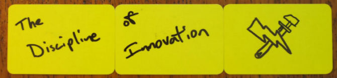 The Discipline of Innovation